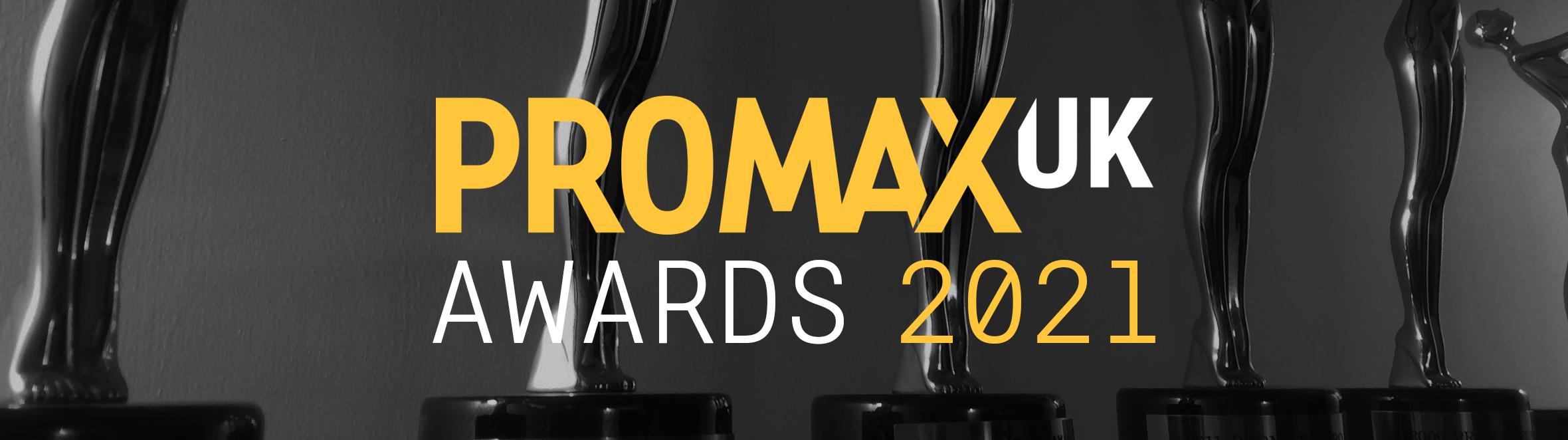 Promax UK 2021 Awards